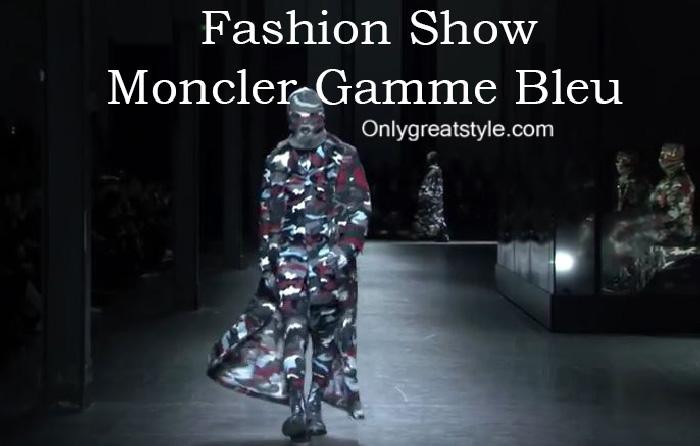 Moncler Gamme Bleu fashion show fall winter 2016 2017